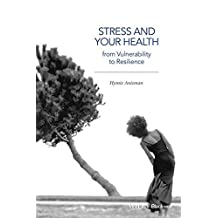Stress and Your Health: From Vulnerability to Resilience by Hymie Anisman (2015-05-06)