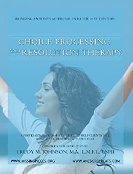 Choice Processing and Resolution Therapy by [Johnson, Trudy]