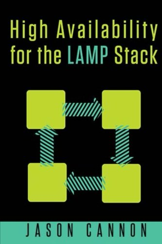 High Availability for the LAMP Stack: Eliminate Single Points of Failure and Increase Uptime for Your Linux, Apache, MyS