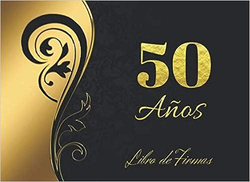 Amazon.com: 50 AÑOS: ELEGANTE LIBRO DE FIRMAS PARA ...