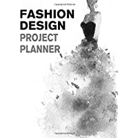 Fashion Design Project Planner: Fashion Trend Forecasting Planner for Fashion Designer, Professional and Beginner | Female Figure Template for Creating Your Fashion Design Portfolio