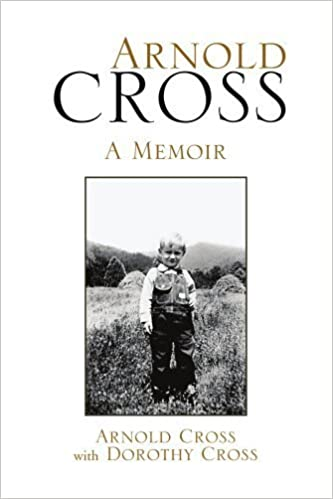 Arnold Cross: A Memoir by Cross, Dorothy, Cross, Arnold (2008)