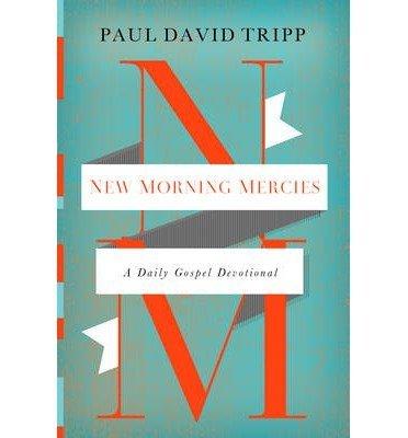 A Daily Gospel Devotional New Morning Mercies (Hardback) - Common