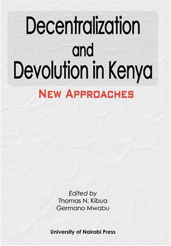 9966846980 - Thomas N. Kibua; Germano Mwabu: Decentralization and Devolution in Kenya - Kitabu