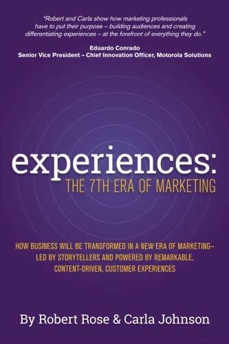 Experiences: The 7th Era of Marketing - Robert Rose