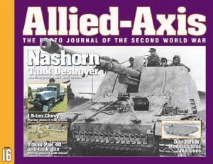 Allied- Axis: The Photo Journal of the Second World War, Issue 16: Chevrolet One and Half Ton Truck; Nashorn Tank Destroyer; 7.5cm Panzerabwehrkanone 40; Odd DUKW, Modifications and Uses pdf