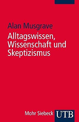 Alltagswissen, Wissenschaft und Skeptizismus: Eine historische Einführung in die Erkenntnistheorie Taschenbuch – 1. Januar 1993 Alan Musgrave UTB Stuttgart 382521740X