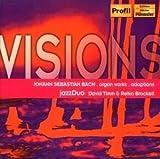 Visions - Organ Works, Adaptations (Jazzduo) by Johann Sebastian Bach