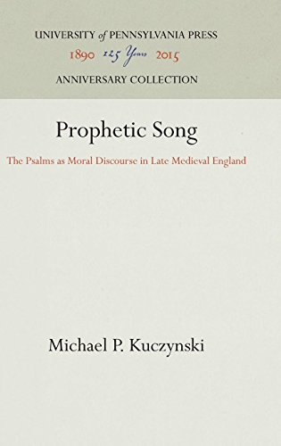 Prophetic Song: The Psalms as Moral Discourse in Late Medieval England (The Middle Ages Series) by Brand: University of Pennsylvania Press