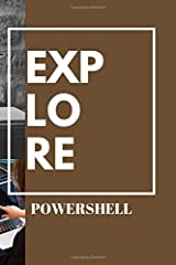 EXPLORE POWERSHELL: Powershell automation notebook for sysadmins | Learn and make Notes | Powershell scripting blank notebook | 18 pages of Powershell ... and 89 blank pages for notes and drawings Paperback