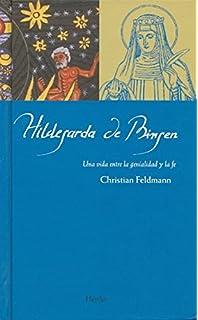 Hildegarda de Bingen: Una vida entre la genialidad y la fe (Maestros espirituales)