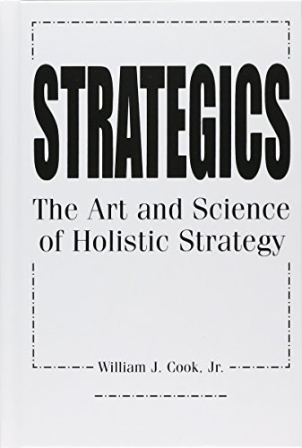 Strategics: The Art and Science of Holistic Strategy