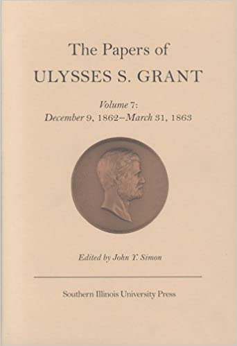 the papers of ulysses s grant volume 7 december 9 1862 march