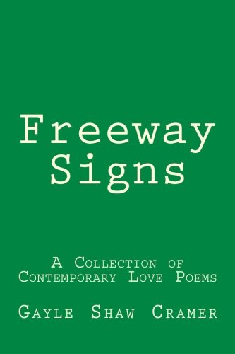 Freeway Signs: A Collection of Contemporary Love Poems