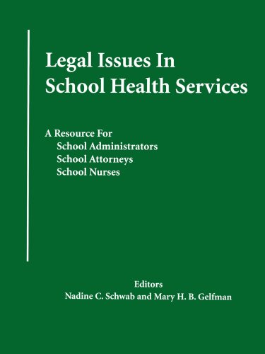 Discount Legal Issues School Health Services: Resource for Administrators, Attorneys, Nurses