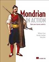 Mondrian in Action: Open source business analytics Front Cover