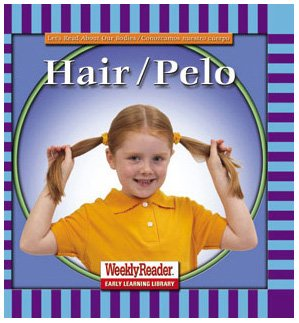 Hair/Pelo (Let's Read About Our Bodies) (English and Spanish Edition) by Brand: Weekly Reader Early Learning