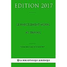 Le harcèlement moral au travail (French Edition)