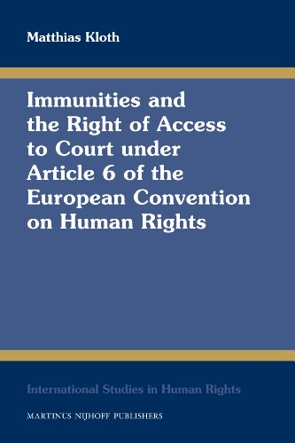 Immunities and the Right of Access to Court under Article 6 of the European Convention on Human Rights (International Studies in Human Rights) (European Convention On Human Rights Article 6)