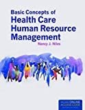Basic Concepts Of Health Care Human Resource Management 1 Pap/Psc Edition by Niles, Nancy J. published by Jones & Bartlett Learning (2012)