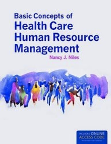 Basic Concepts Of Health Care Human Resource Management 1 Pap/Psc Edition by Niles, Nancy J. published by Jones & Bartlett Learning (2012) by Jones & Bartlett Learning