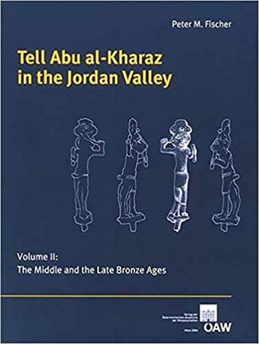 Tell Abu al-Kharaz in the Jordan Valley: Volume 2, The Middle & Late Bronze Age (Contributions to the Chronology of the Eastern Mediterranean)