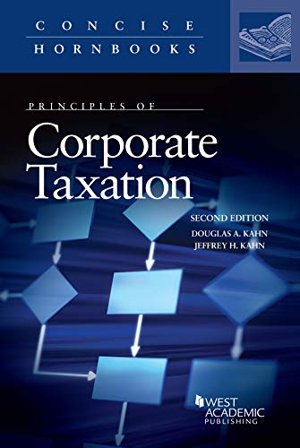 Principles of Corporate Taxation (Concise Hornbook Series) (Corporate Tax E&e)