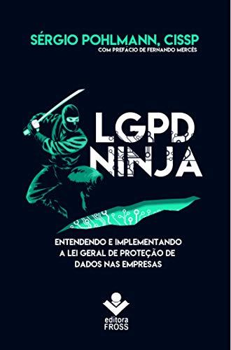 Amazon.com: LGPD Ninja: Entendendo e implementando a Lei ...