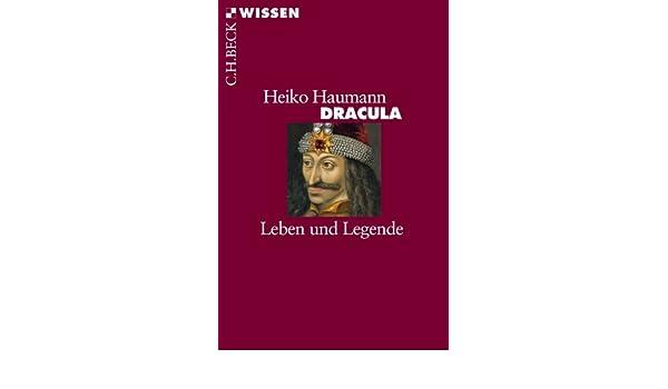 dracula leben und legende becksche reihe