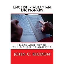 English / Albanian Dictionary: Fjalor Anglisht ne Shqip, Shqip ne Anglisht
