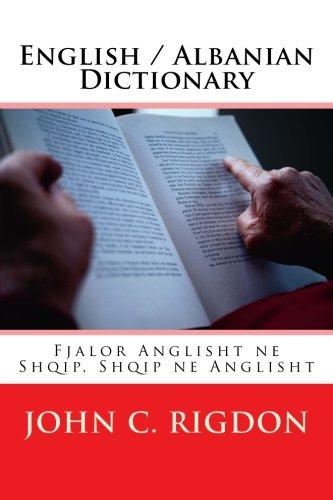 English / Albanian Dictionary: Fjalor Anglisht ne Shqip, Shqip ne Anglisht (Eastern Digital Resources Bi-Lingual Dictionaries) (Volume 3) pdf epub