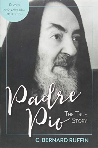 - Padre Pio: The True Story, Revised and Updated Third Edition