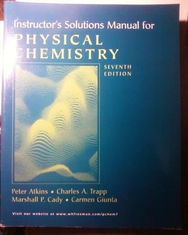 INSTRUCTOR'S SOLUTIONS MANUAL FOR PHYSICAL CHEMISTRY, SEVENTH EDITION
