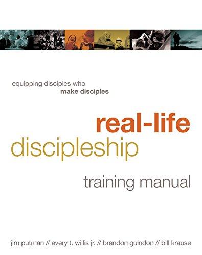 Real-Life Discipleship Training Manual: Equipping Disciples Who Make - Training Step Manual