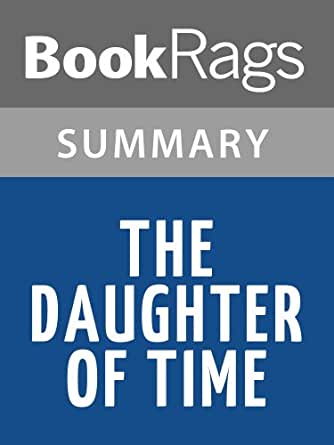 a literary analysis of the daughter of time by josephine tey Summary of the daughter of time by josephine tey below is a list of the daughter of time cliff notes and the daughter of time sparknotes not looking for a the.