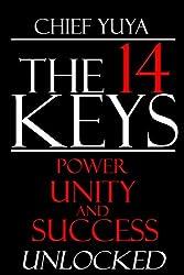 The 14 Keys: Power, Success, and Transformation  Unlocked