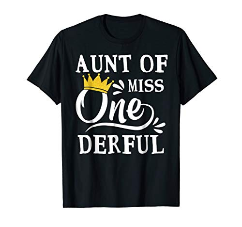 Aunt Of Miss Onederful T-Shirt 1st Birthday Of Girl