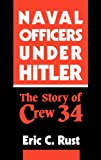 img - for Naval Officers Under Hitler: The Story of Crew 34 book / textbook / text book
