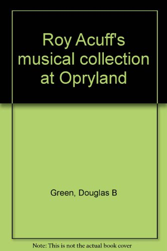 Roy Acuff's musical collection at Opryland