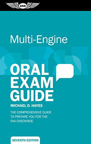 - Multi-Engine Oral Exam Guide: The comprehensive guide to prepare you for the FAA checkride (Oral Exam Guide Series)