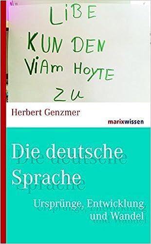 Die Deutsche Sprache Ursprünge Entwicklung Und Wandel Marixwissen
