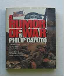 philip caputo and the rumor of war A rumor of war quotes philip caputo this study guide consists of approximately 43 pages of chapter summaries, quotes, character analysis, themes, and more - everything you need to sharpen your knowledge of a rumor of war.