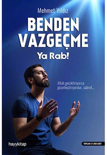 Benden Vazgecme Ya Rab!: Allah geciktiriyorsa güzellestiriyordur, sabret...
