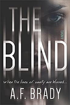 The Blind: A Chilling Psychological Suspense by [Brady, A.F.]