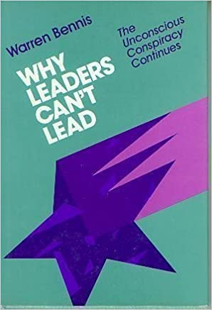 Buy Why Leaders Can′t Lead: The Unconscious Conspiracy Continues (Jossey  Bass Business & Management Series) Book Online at Low Prices in India   Why  Leaders Can′t Lead: The Unconscious Conspiracy Continues (Jossey