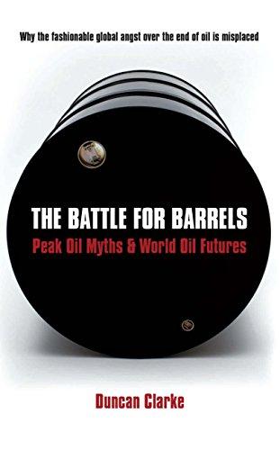 The Battle For Barrels  Peak Oil Myths   World Oil Futures