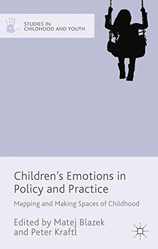 Children's Emotions in Policy and Practice: Mapping and Making Spaces of Childhood (Studies in Childhood and Youth)