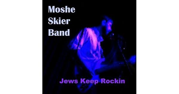Amazon.com: Jews Keep Rockin: Moshe Skier Band: MP3 Downloads