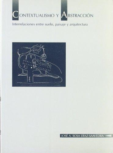 Descargar Libro Contextualismo Y Abstracción: Interrelaciones Entre Suelo, Paisaje Y Arquitectura José A. Sosa Diaz Saavedra