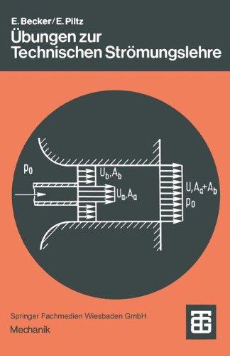 Übungen zur Technischen Strömungslehre (Teubner Studienbücher Mechanik)
